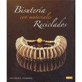Bisutería Con Materiales Reciclados (artesania Envío Gratis