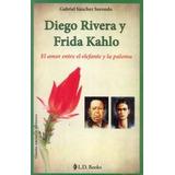 Diego Rivera Y Frida Kahlo. Gabriel Sánchez Sorondo