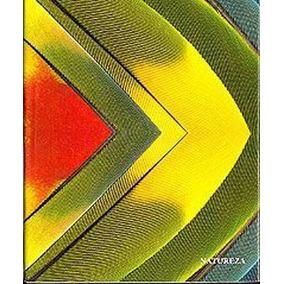 Natureza: Formas, Textura E Cores - Eduardo Cunha Farias E H