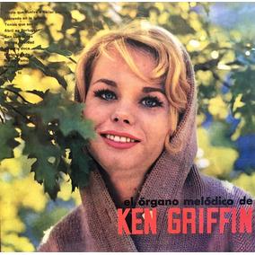 Cd Ken Griffin El Organo Melodico De