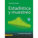 Estadística Y Muestreo - Ciro Martínez Bencardino