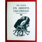 Juan Gelman En Abierta Oscuridad Dibujos De Luciano Spano