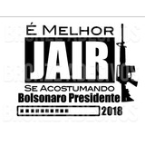 Adesivo Melhor Jair Acostumando Bolsonaro (recorte Em Vinil)