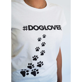 Playera #doglover Blanca Ropa Mujer Blusas Dama Perros Niña