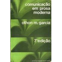 Livro Comunicação Em Prosa Moderna 7ª Edição Othon M Garcia