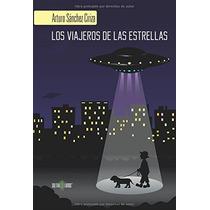 Los Viajeros De Las Estrellas; Arturo Sánchez Envío Gratis