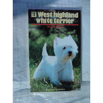 Libro El West Highland White Terrier , Beverly Pisano , 160