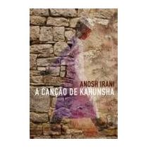 Anosh Irani A Canção De Kahunsha