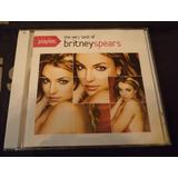 Cd Britney Spears - The Very Best Of Playlist Importado