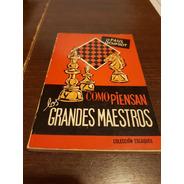 Libro Ajedrez Como Piensan Los Grandes Maestros