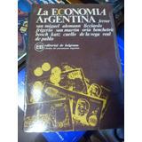La Economia Argentina Ferrer San Miguel Alemann Licciardo Y