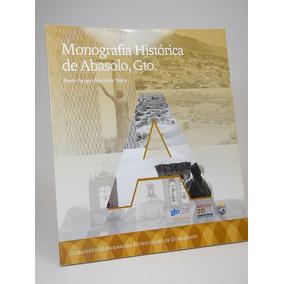 Monografia Historica De Abasolo Gto. Prof. Sergio Martinez