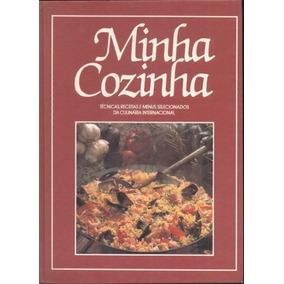 Minha Cozinha -técnicas E Receitas - Culinária Internacional