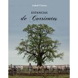 Libro Estancias De Corrientes (envio A Domicilio Incluido)