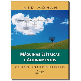 Maquinas Eletricas E Acionamentos: Curso Introduto