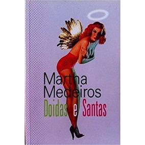 Livro Doidas E Santas Autora Martha Medeiros
