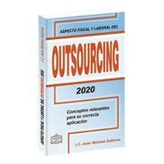 Aspecto Fiscal Laboral Del Outsourcing Correcta Aplicacion