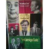 Afiche Mi Amigo Luis Sandrini Ángel Magaña R Padovani 1972