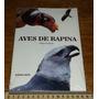 Aves De Rapina Principais Espécies - Etson Bini - Livro Novo