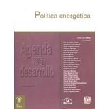 Politica Energetica - Jose Luis Calva / M.a. Porrua