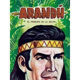 Colección Cómics Arandú, Príncipe De La Selva (123 Números)