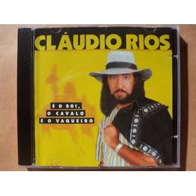Claudio Rios- Cd É O Boi, É O Cavalo E O Vaqueiro- 1998