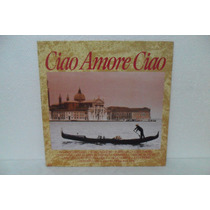 Lp Vinil - Ciao Amore Ciao - Rita Pavone / Pepino Di Capri..