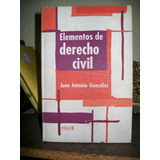 Elementos De Derecho Civil - Juan Antonio Gonzalez