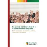 Fogueira Santa De Israel E O Consumismo Religioso; Carvalho