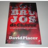 Libro En Fisico Los Brujos De Chavez Por David Placer