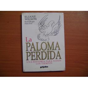Libro La Paloma Perdida, Una Historia Para Todos Los Tiempos