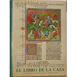 El Libro De La Caza - Gaston Phoebus - Ediciones Velázquez
