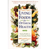 Living Foods For Optimum Health, Brian, Dr. Clement