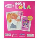 Muñeca Hola Lola Cariñito Con Celular 35 Cms Original Tv