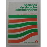 Nociones De Derecho Administrativo / Lic. Rogelio Martinez V