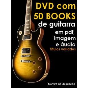 Pacote Com 50 E-books Para Guitarra - Títulos Na Descrição