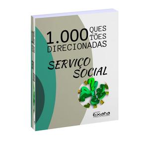 1.000 Questões Direcionadas Para Concursos Serviço Social