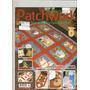 Lote 4 Revistas Sobre Patchwork Nuevas