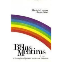 Livro As Belas Mentiras Maria De Lourdes Chagas Deiró