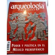 Arqueología Mexicana Poder Y Política En México Prehispánico