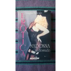 { Libro: Madonna Al Desnudo Erótica - Douglas Thompson }