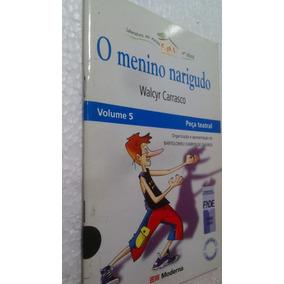 Livro O Menino Narigudo Vol 5 Peça Teatral Walcyr Carrasco