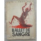 Pablo Neruda Ballet De Sangre México 1942