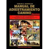 Manual De Adiestramiento Canino (especializado) - Guiridlian