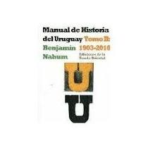 Manual De Historia Del Uruguay Tomo 2 Benjamín Nahum