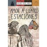 Amor A Cuatro Estaciones Libro En Físico Oferta