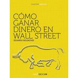Como Ganar Dinero En Wall Street Pdf Digital