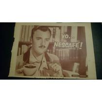Publicidad Antigua Yo Nescafe Manolo Fabregas Original