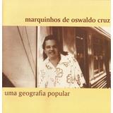 Cd - Marquinhos De Osvaldo Cruz - Lacrado Raridade