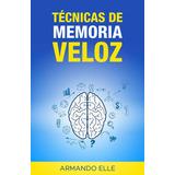 Tecnicas De Memoria Veloz - Libro Dig